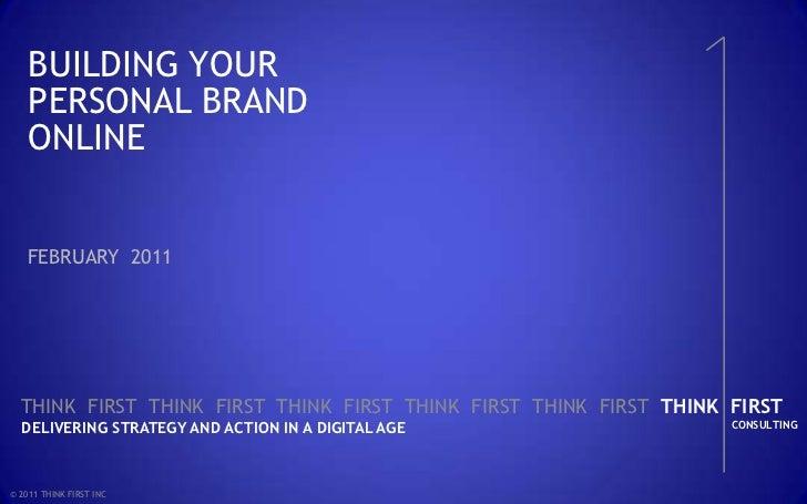 BUILDING YOUR PERSONAL BRAND ONLINE<br />FEBRUARY 2011<br />