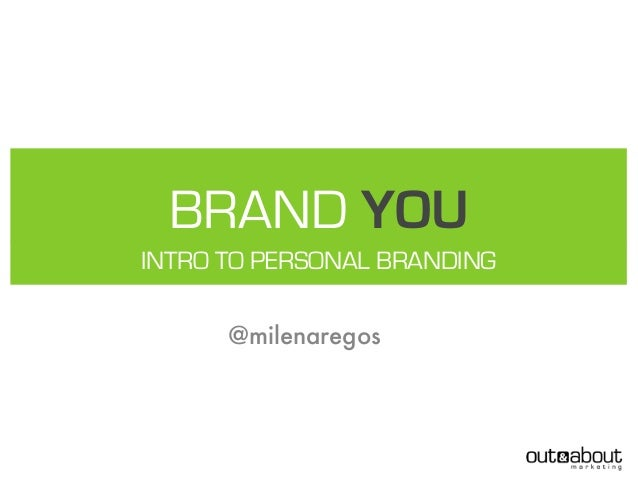 Brand You - Intro to Personal branding, Using social media to brand yourself and find a job