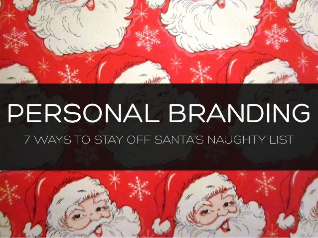 PERSONAL BRANDING 7 WAYS TO STAY OFF SANTA'S NAUGHTY LIST