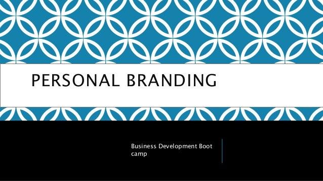 PERSONAL BRANDING Business Development Boot camp