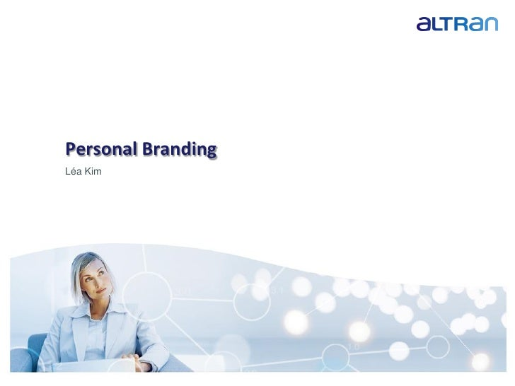 Personal Branding          Léa Kim     Presentation title / date / confidential / Issued by ...   1