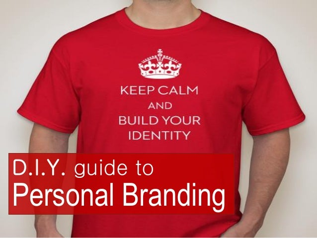D.I.Y.guide to  Personal Branding