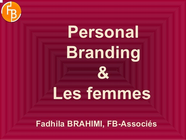 Personal Branding & Les femmes Fadhila BRAHIMI, FB-Associés