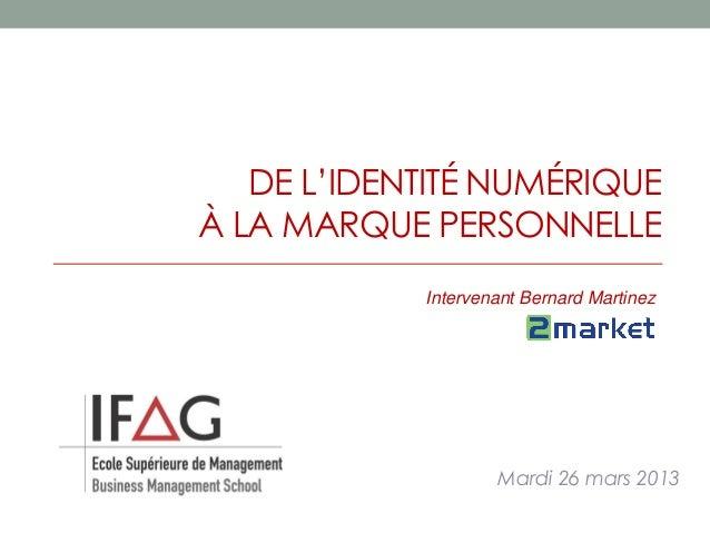 Personal branding et identité numérique - IFAG Toulouse mars 2013