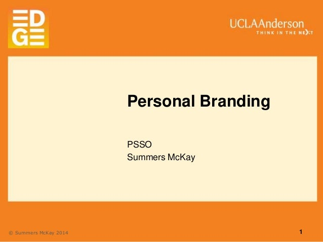Personal Branding and the Job Search - Summers Mckay 1.6.14 (UCLA PSSO)
