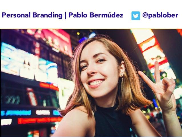 Personal Branding | Pablo Bermúdez @pablober Pablo Bermudez CEO | Hashtag pablo@hashtag.pe Marca Personal Plan de Acción d...
