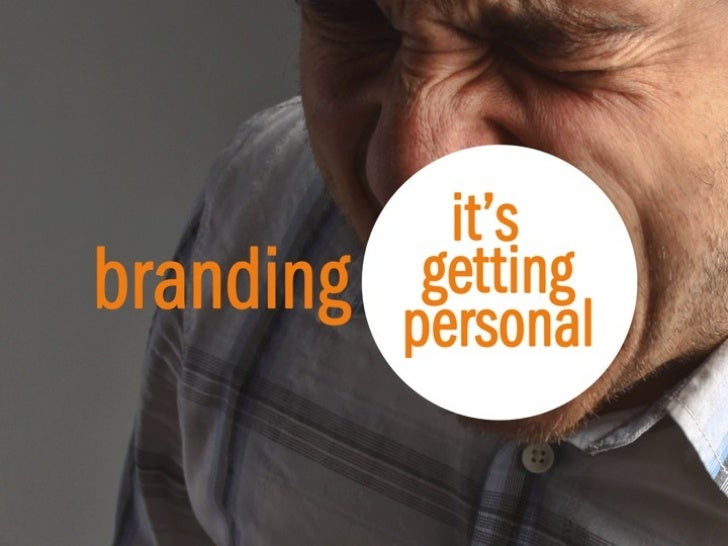 Branding : It's Getting Personal