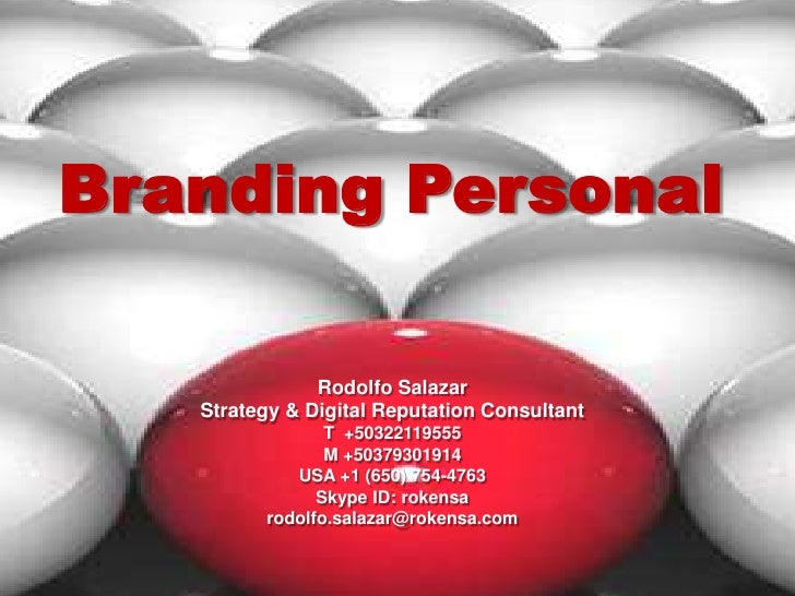 Branding Personal<br />Rodolfo Salazar<br />Strategy & Digital Reputation Consultant<br />T  +50322119555<br />M +50379301...