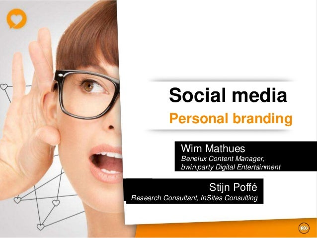 Social media           Personal branding               Wim Mathues               Benelux Content Manager,               bw...