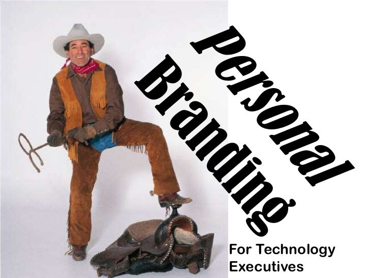 Personal Branding<br />For Technology Executives<br />