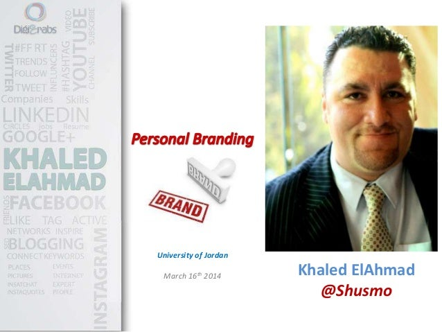 Personal Branding at Jordan University March 16th 2014