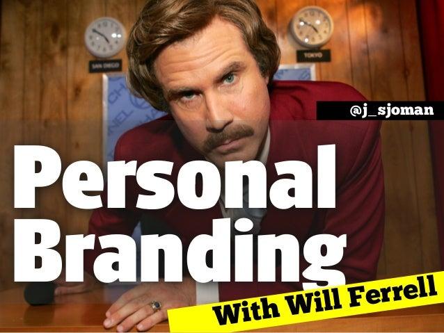 Personal branding like Will Ferrell