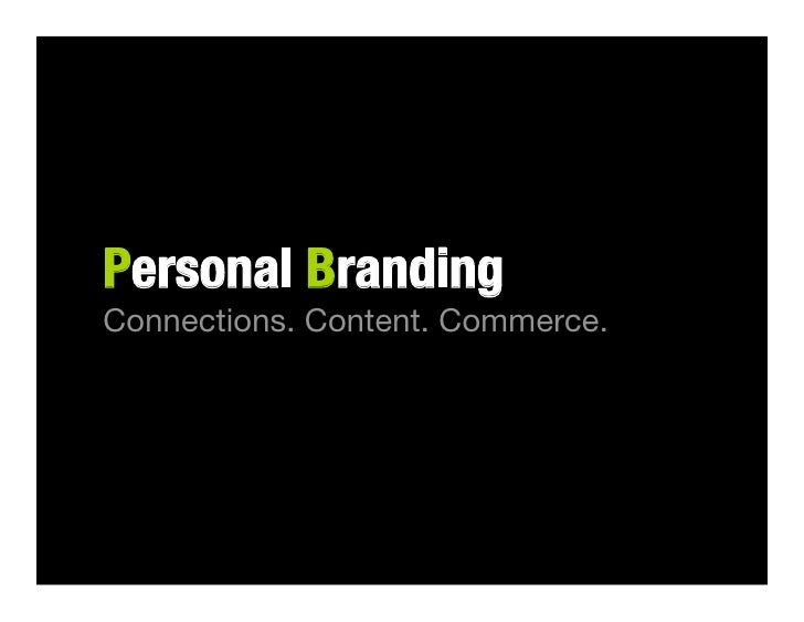 Personal Branding Connections. Content. Commerce.