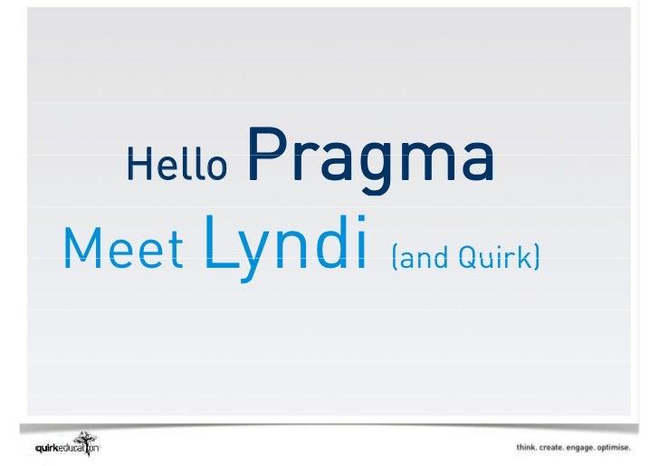 Pragma  Hello  H llMeet Lyndi (and Quirk)