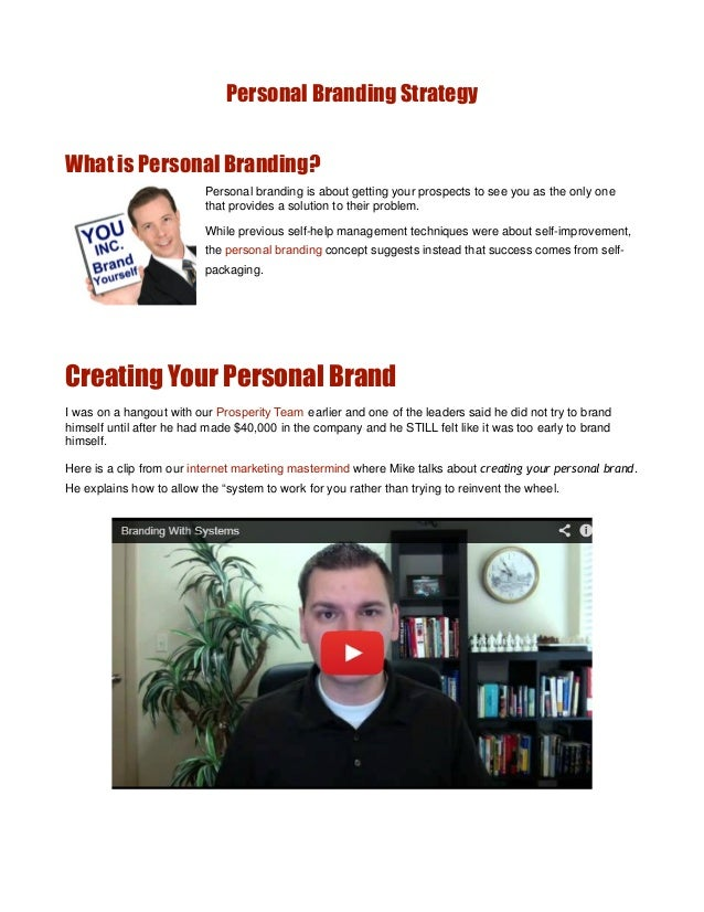 Personal Branding StrategyWhat is Personal Branding?Personal branding is about getting your prospects to see you as the on...