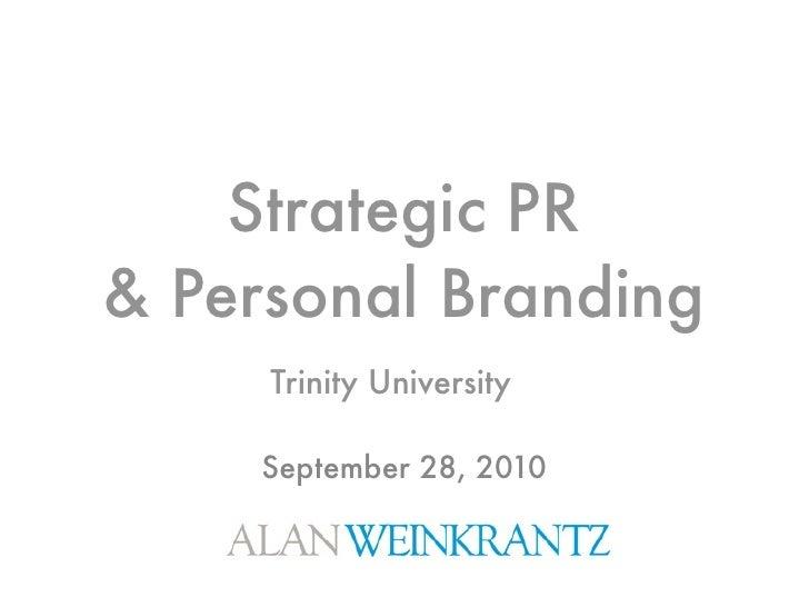 Strategic PR & Personal Branding      Trinity University       September 28, 2010