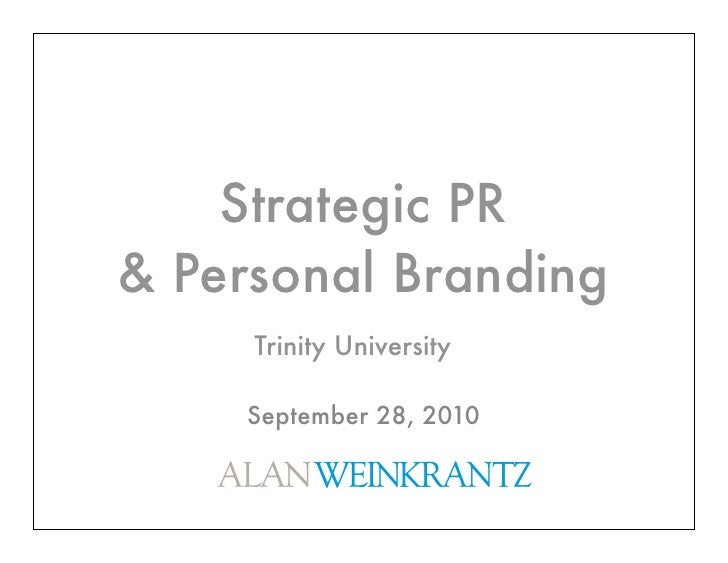 Strategic PR & Personal Branding      Trinity University       September 28, 2010