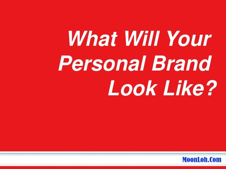 What Will YourPersonal Brand    Look Like?