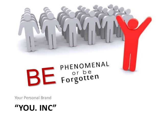 Be Phenomenal or Be Forgotten: Your Personal Brand
