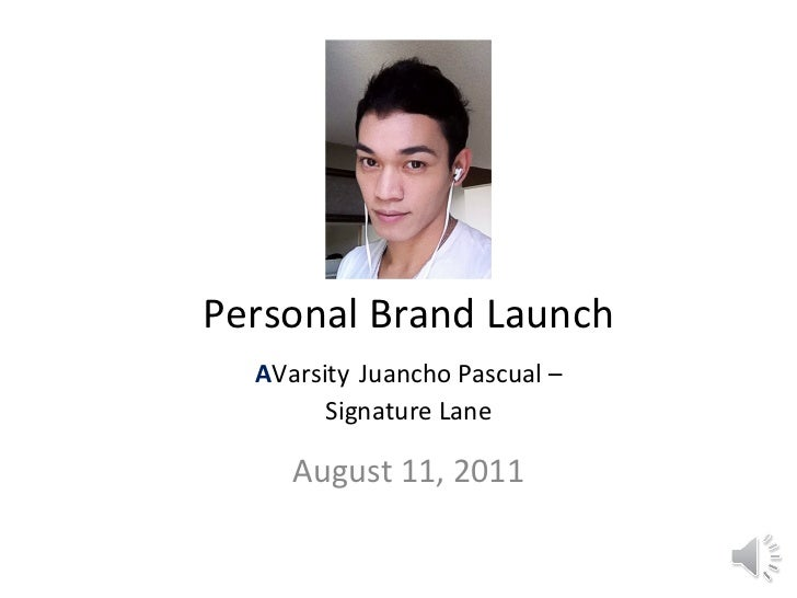 Personal Brand Launch A Varsity   Juancho Pascual – Signature Lane August 11, 2011