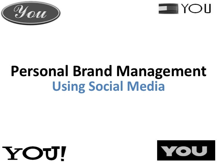 Personal Brand Management<br />Using Social Media<br />