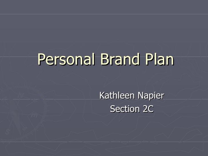 Personal Brand Plan Kathleen Napier Section 2C