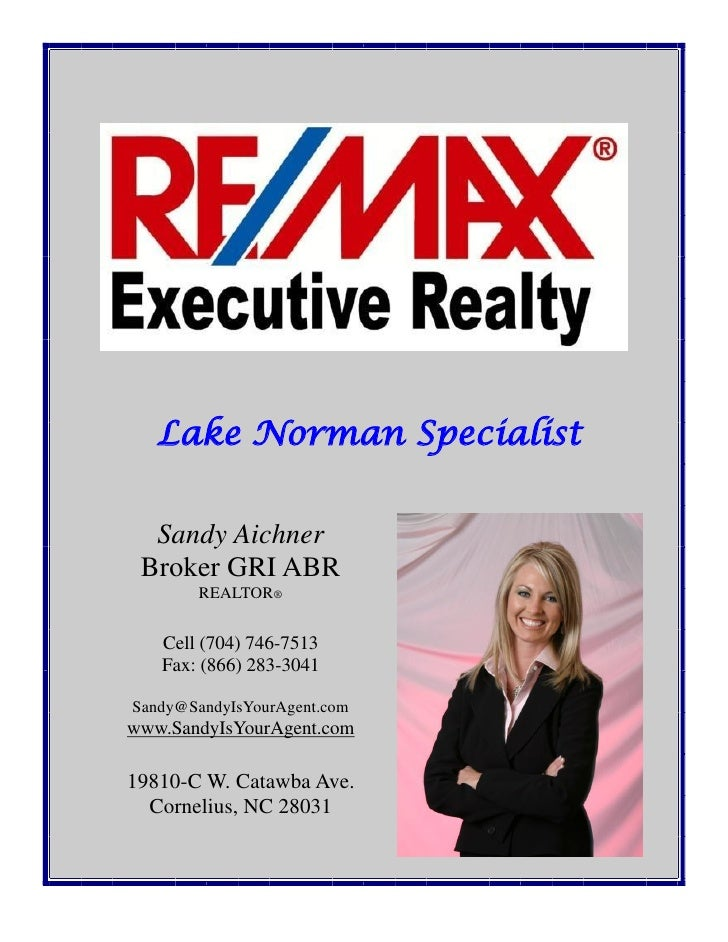 Lake Norman Specialist         Sandy Aichner       Broker GRI ABR                 REALTOR®            Cell (704) 746-7513 ...