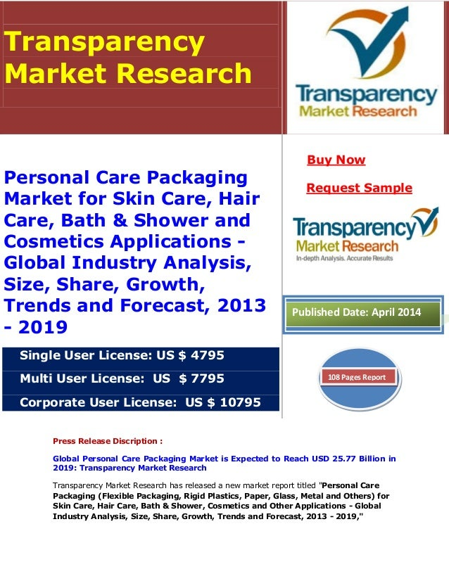 Press Release Discription : Global Personal Care Packaging Market is Expected to Reach USD 25.77 Billion in 2019: Transpar...