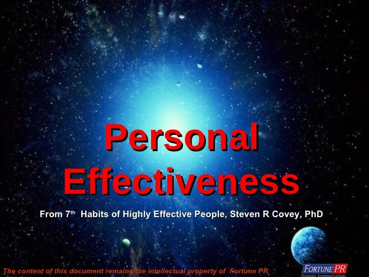 Personal Effectiveness From 7 th   Habits of Highly Effective People, Steven R Covey, PhD