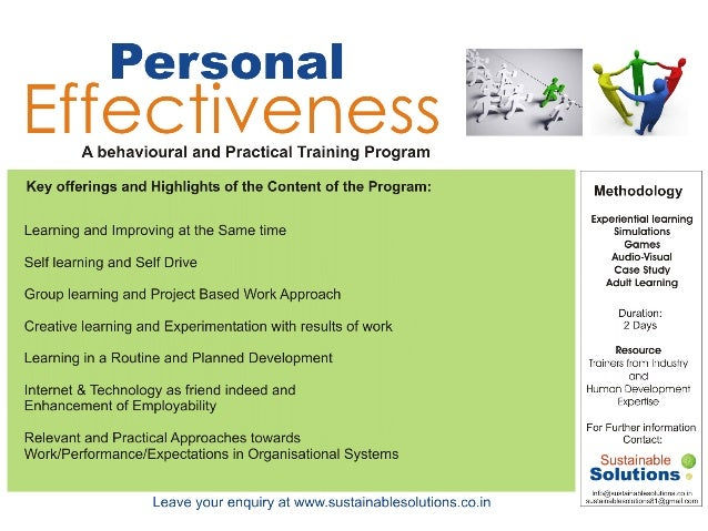 personal effectiveness Our personal effectiveness training equips delegates with insight into how to  manage time and priorities, and avoiding distractions and being overwhelmed.