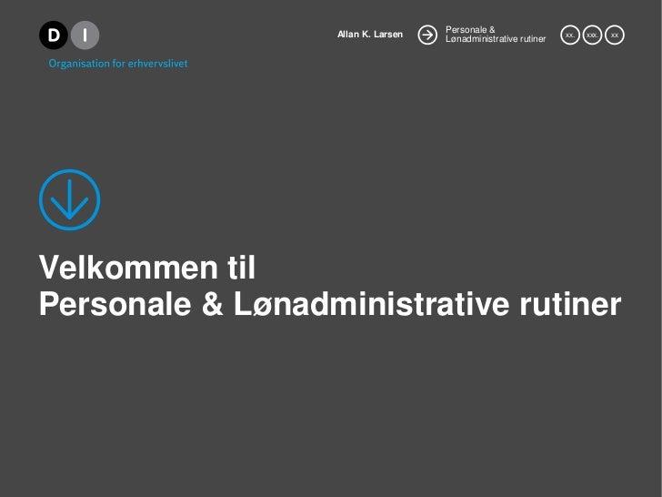 Velkommen til Personale & Lønadministrative rutiner<br />