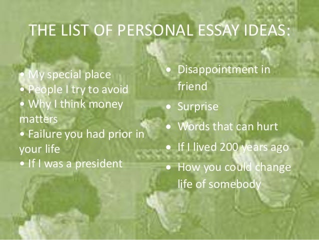 personal essay ideas the list of personal essay ideas