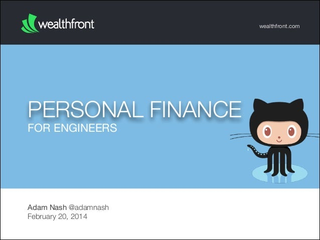 wealthfront.com  PERSONAL FINANCE FOR ENGINEERS  Adam Nash @adamnash February 20, 2014