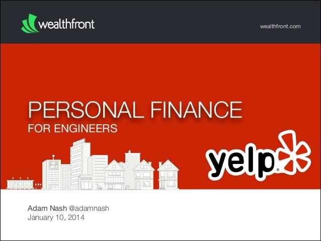 wealthfront.com  PERSONAL FINANCE FOR ENGINEERS  Adam Nash @adamnash January 10, 2014