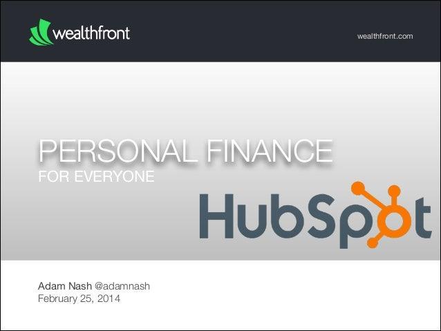 wealthfront.com  PERSONAL FINANCE FOR EVERYONE  Adam Nash @adamnash February 25, 2014