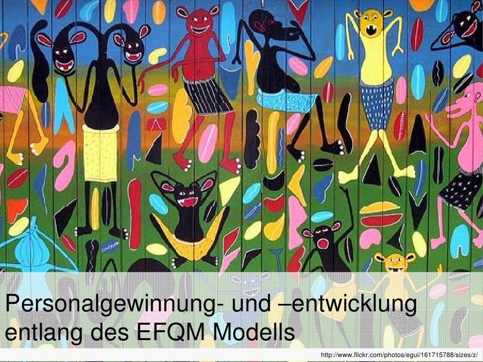 Personalgewinnung und  Entwicklung entlang des EFQM Modells - Einleitung