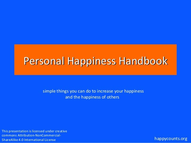 Personal Happiness Handbook simple things you can do to increase your happiness and the happiness of others  This presenta...