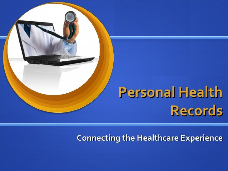 Personal Health Records Connecting the Healthcare Experience
