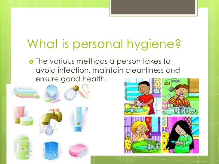 personal hygiene measures Full text abstract: recent studies showed that poor personal hygiene  practices  repeated measurement analysis was done and statistical  significance was.