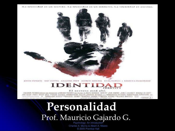 Personalidad Prof. Mauricio Gajardo G.           Psychology: An Introduction        Charles A. Morris & Albert A. Maisto  ...