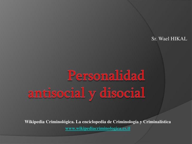 Sr. Wael HIKALWikipedia Criminológica. La enciclopedia de Criminología y Criminalística                   www.wikipediacri...