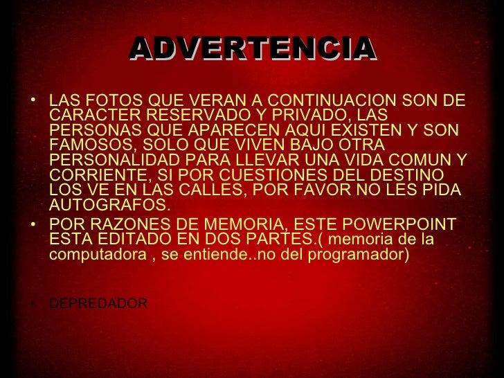 ADVERTENCIA <ul><li>LAS FOTOS QUE VERAN A CONTINUACION SON DE CARACTER RESERVADO Y PRIVADO, LAS PERSONAS QUE APARECEN AQUI...