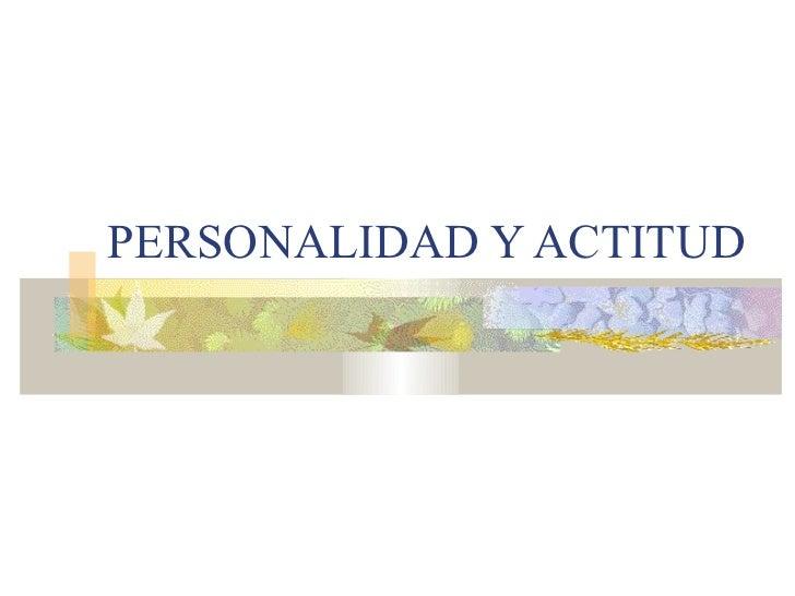 Personalidad y actitud for Porte y actitud