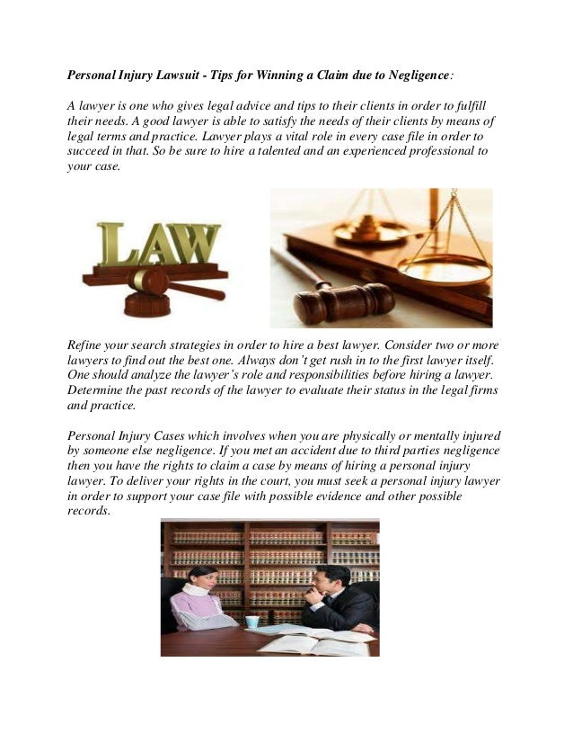 Personal Injury Lawsuit - Tips for Winning a Claim due to Negligence: A lawyer is one who gives legal advice and tips to t...
