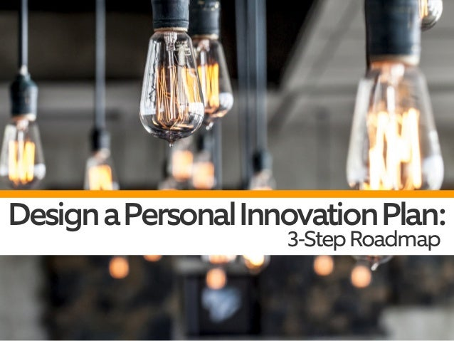 How to Be An Innovator: Your Personal Roadmap