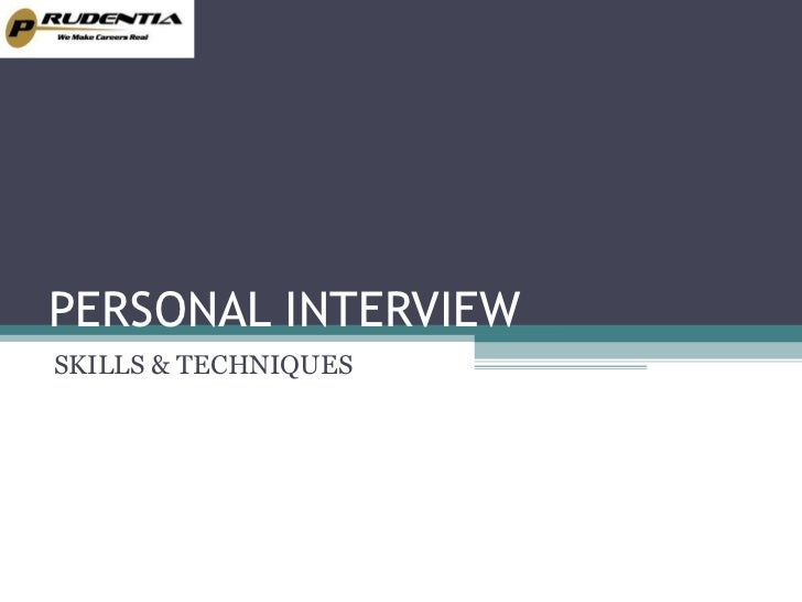 PERSONAL INTERVIEWSKILLS & TECHNIQUES