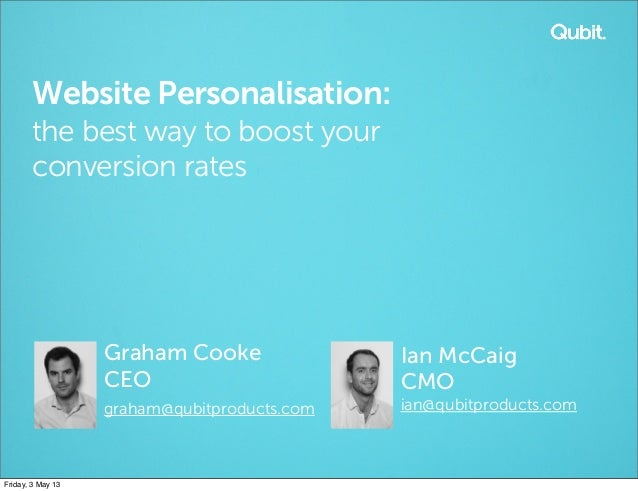 Website Personalisation:the best way to boost yourconversion ratesGraham CookeCEOgraham@qubitproducts.comIan McCaigCMOian@...