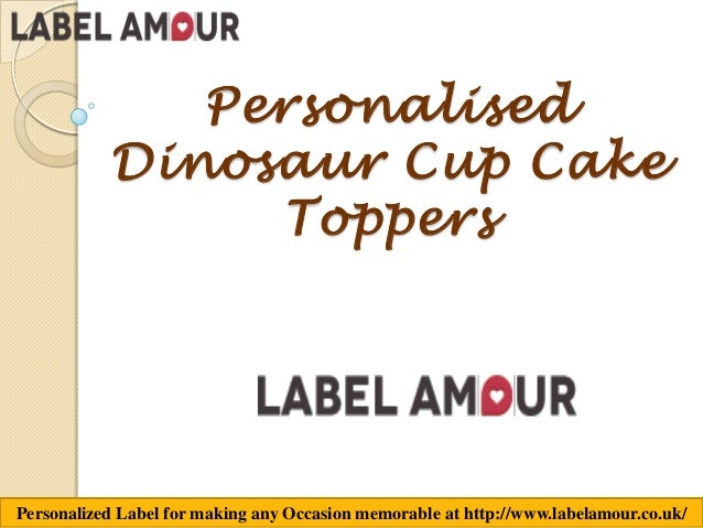 Personalized Label for making any Occasion memorable at http://www.labelamour.co.uk/ Personalised Dinosaur Cup Cake Toppers