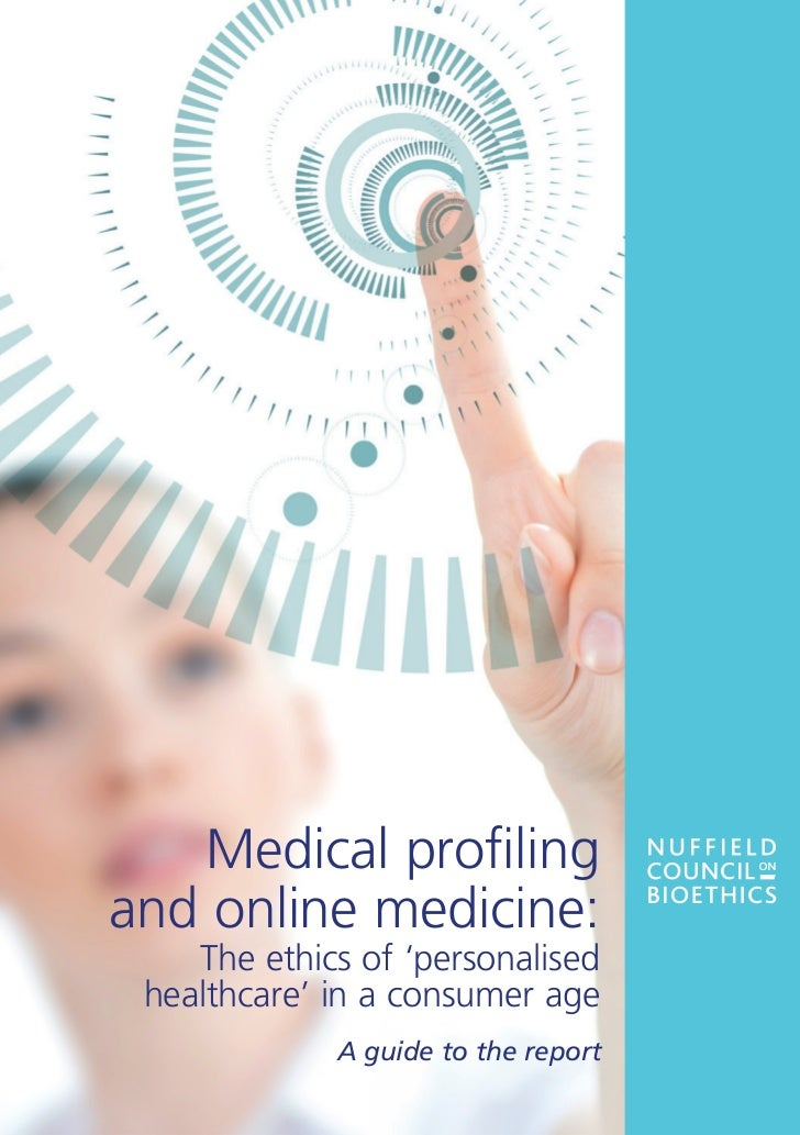 Medical profilingand online medicine:    The ethics of 'personalised healthcare' in a consumer age             A guide to ...