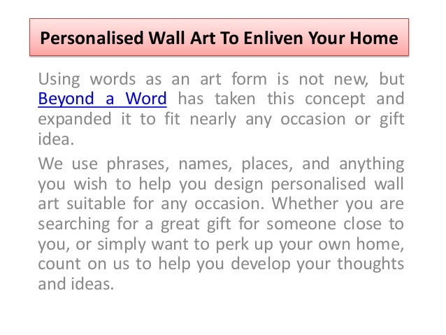 Personalised Wall Art To Enliven Your Home Using words as an art form is not new, but Beyond a Word has taken this concept...
